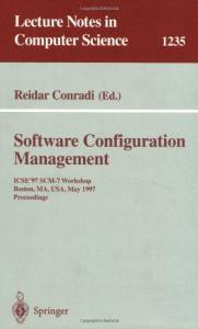 Software Configuration Management: ICSE'97 SCM-7 Workshop, Boston, MA, USA, May 18-19, 1997 Proceedings