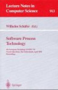 Software Process Technology: 4th European Workshop, EWSPT '95, Noordwijkerhout, The Netherlands, April 3 - 5, 1995. Proceedings