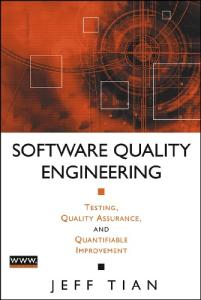 Software Quality Engineering: Testing, Quality Assurance, and Quantifiable Improvement