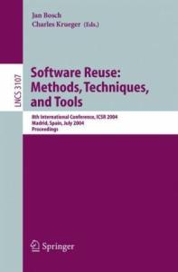 Software Reuse: Methods, Techniques, and Tools: 8th International Conference, ICSR 2004, Madrid, Spain, July 5-9, 2004, Proceedings (Lecture Notes in Computer Science)