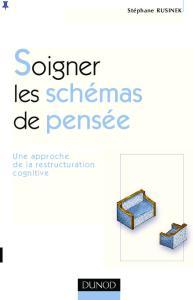 Soigner les schemas de pensee : Une approche de la restructuration cognitive