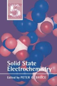 Solid State Electrochemistry (Chemistry of Solid State Materials)
