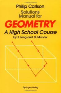 Solutions Manual for Geometry: A High School Course by S. Lang and G. Murrow