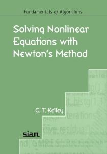 Solving Nonlinear Equations with Newton's Method (Fundamentals of Algorithms)