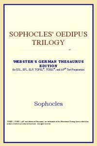 Sophocles' Oedipus Trilogy (Webster's German Thesaurus Edition)