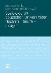 Soziologie an deutschen Universitäten: Gestern - heute - morgen