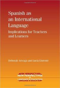 Spanish as an International Language: Implications for Teachers and Learners (New Perspectives on Language and Education)