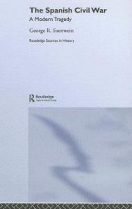 Spanish Civil War: A Modern Tragedy (Routledge Sources in History)