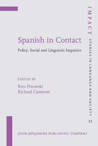 Spanish in Contact: Policy, Social and Linguistic Inquiries (Impact: Studies in Language and Society)