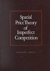 Spatial Price Theory of Imperfect Competition (Texas a & M University Economics Series)