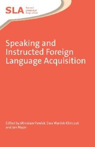 Speaking and Instructed Foreign Language Acquisition (Second Language Acquisition)