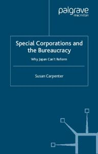 Special Corporations and the Bureaucracy: Why Japan Can't Reform