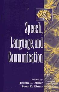 Speech, Language, and Communication (Handbook Of Perception And Cognition)