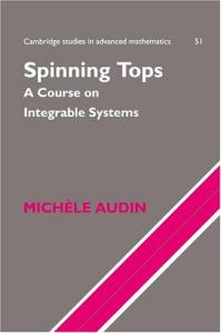 Spinning tops: a course on integrable systems