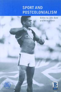 Sport and Postcolonialism (Global Sport Cultures)