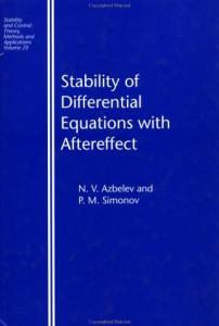 Stability of Differential Equations with Aftereffect (Stability and Control: Theory, Methods and Applications)