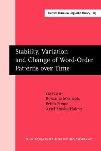 Stability, Variation and Change of Word-order Patterns over Time (Current Issues in Linguistic Theory)