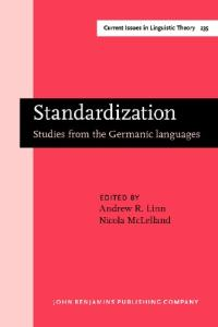 Standardization: Studies from the Germanic Languages (Current Issues in Linguistic Theory)