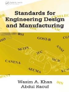 Standards for Engineering Design and Manufacturing (Dekker Mechanical Engineering)