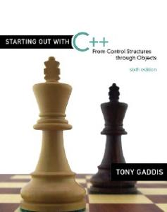 Starting Out with C++: From Control Structures through Objects, 6th Edition