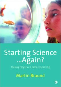 Starting Science...Again?: Making Progress in Science Learning