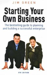 Starting Your Own Business: The Bestselling Guide to Planning and Building a Successful Enterprise
