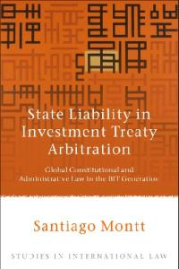 State Liability in Investment Treaty Arbitration: Global Constitutional and Administrative Law in the BIT Generation (Studies in International Law)