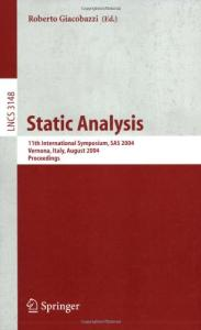 Static Analysis: 11th International Symposium, SAS 2004, Verona, Italy, August 26-28, 2004, Proceedings (Lecture Notes in Computer Science)