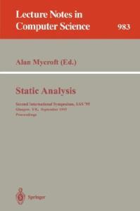 Static Analysis: Second International Symposium, SAS '95, Glasgow, UK, September 25 - 27, 1995. Proceedings: Second International Symposium, SAS '95, ... 2nd