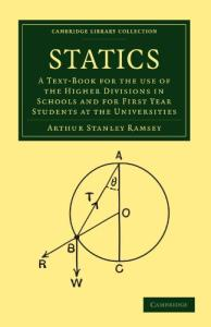 Statics: A Text-Book for the Use of the Higher Divisions in Schools and for First Year Students at the Universities (Cambridge Library Collection - Mathematics)