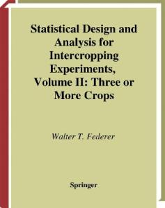 Statistical Design and Analysis for Intercropping Experiments : Volume II: Three or More Crops (Springer Series in Statistics)
