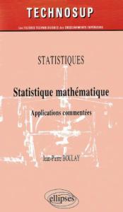 Statistique mathematique : Applications commentes