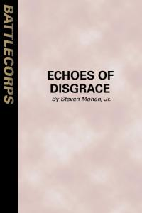 Stephen Mohan Jr. - Battletech - Echoes of Disgrace