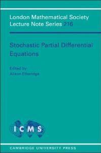 Stochastic Partial Differential Equations (London Mathematical Society Lecture Note Series)