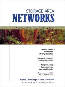 Storage Area Networks: Designing and Implementing a Mass Storage System