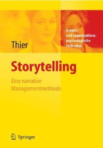 Storytelling: Eine narrative Managementmethode (Arbeits- und organisationspsychologische Techniken) (German Edition)