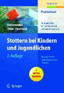Stottern bei Kindern und Jugendlichen: Bausteine einer mehrdimensionalen Therapie 2. Auflage (Praxiswissen Logopadie) (German Edition)