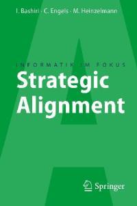 Strategic Alignment: Zur Ausrichtung von Business, IT und Business Intelligence (Informatik im Fokus)