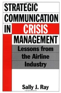 Strategic Communication in Crisis Management: Lessons from the Airline Industry