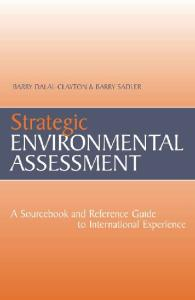 Strategic Environmental Assessment: A Sourcebook & Reference Guide to International Experience