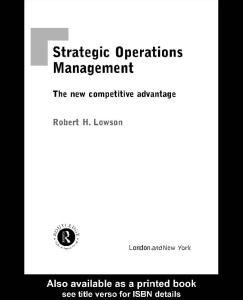 Strategic Operations Management: The New Competitive Advantage
