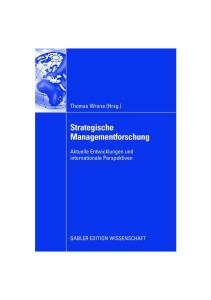 Strategische Managementforschung: Aktuelle Entwicklungen und internationale Perspektiven