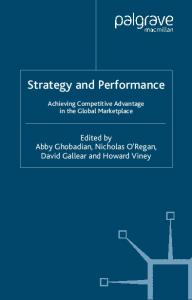 Strategy and Perfomance: Achieving Competitive Advantage in the Global Marketplace