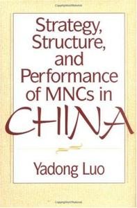 Strategy, structure, and performance of MNCs in China
