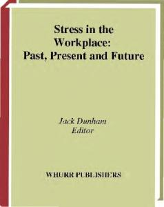 Stress in the Workplace: Past, Present and the Future
