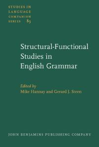 Structural-functional Studies in English Grammar: In honour of Lachlan Mackenzie (Studies in Language Companion Series, SLCS 83)