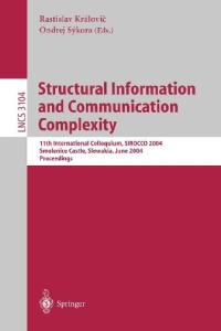 Structural Information and Communication Complexity, 11 conf., SIROCCO 2004