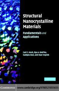 Structural Nanocrystalline Materials: Fundamentals and Applications