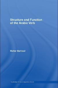 Structure and Function of the Arabic Verb (Routledge Arabic Linguistics)
