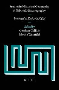 Studies in Historical Geography and Biblical Historiography: Presented to Zechariah Kallai (Supplements to Vetus Testamentum)